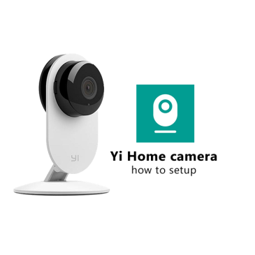 Xiaomi Yi Smart Home camera setup guide