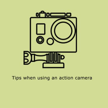 Tips when using an action camera